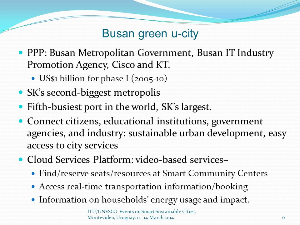 Busan green u-city PPP: Busan Metropolitan Government, Busan IT Industry Promotion Agency, Cisco and KT.