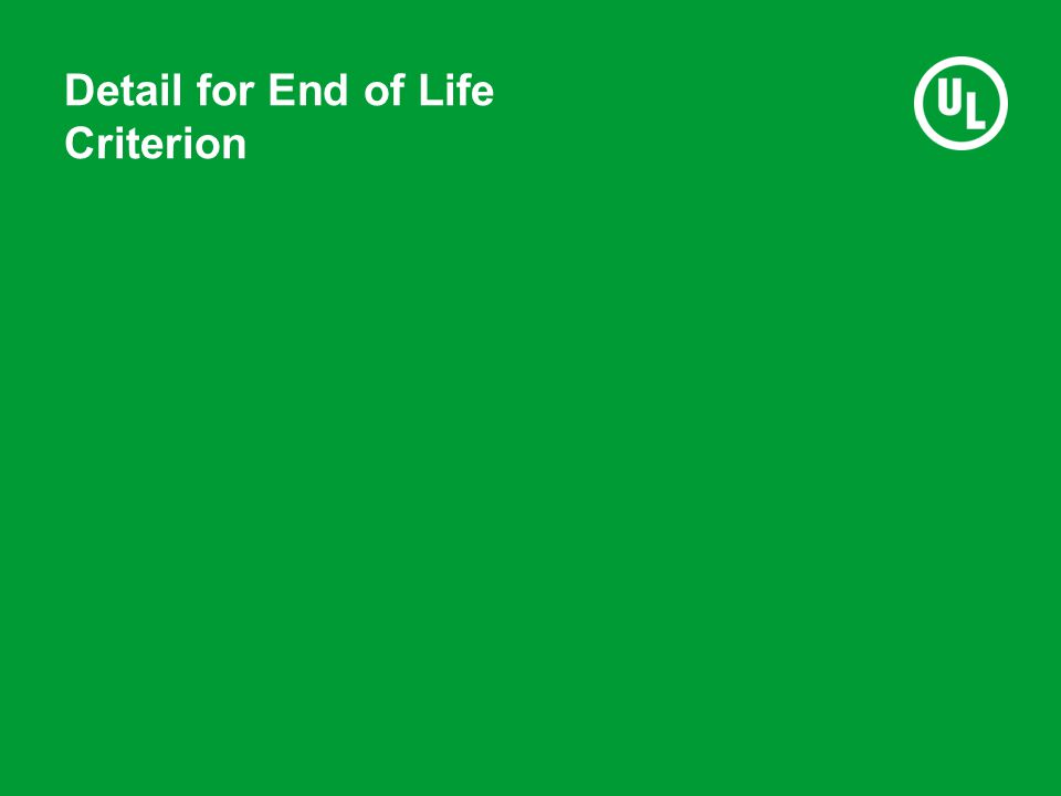 Detail for End of Life Criterion