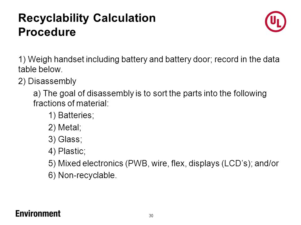 Recyclability Calculation Procedure 30 1) Weigh handset including battery and battery door; record in the data table below.