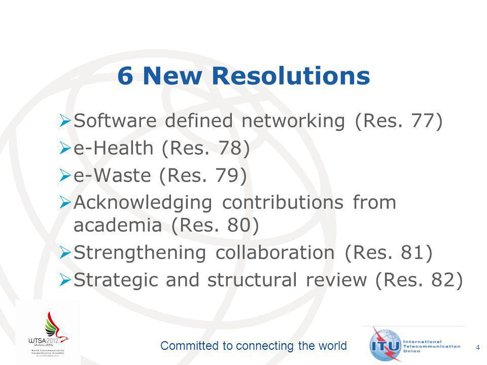 Committed to connecting the world WTSA-12 Resolutions  50 Revised Resolutions including  Bridging Standardization Gap (Res.
