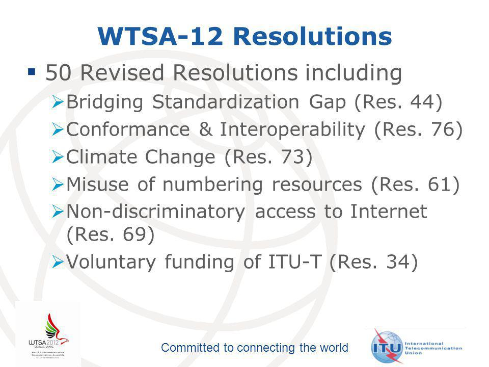 Committed to connecting the world WTSA-12 Resolution 80 Acknowledging the active involvement of the membership in the development of ITU-T deliverables  TSB Director  To acknowledge the value of active participation in ITU-T  To highlight the importance of contribution to ITU-T  TSAG  To study how to acknowledge significant contributors  To define objective criteria for identifying contributors  Member States  Recognize contributors
