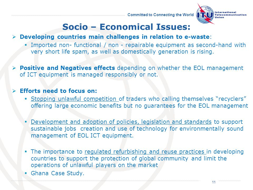 July 2011 Committed to Connecting the World Socio – Economical Issues:  Developing countries main challenges in relation to e-waste:  Imported non-