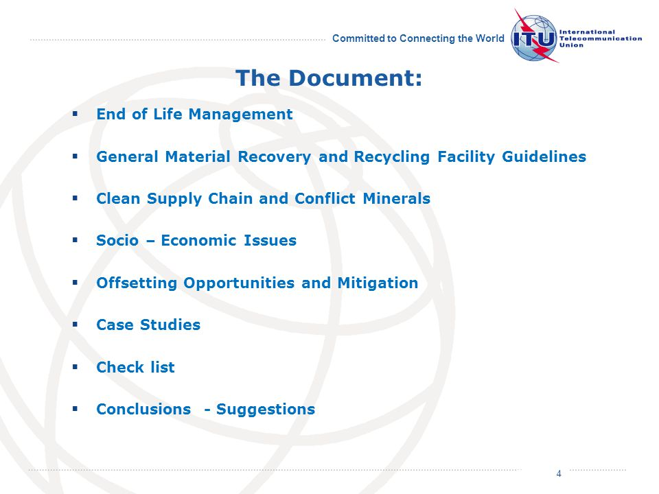July 2011 Committed to Connecting the World The Document:  End of Life Management  General Material Recovery and Recycling Facility Guidelines  Clean Supply Chain and Conflict Minerals  Socio – Economic Issues  Offsetting Opportunities and Mitigation  Case Studies  Check list  Conclusions - Suggestions 4