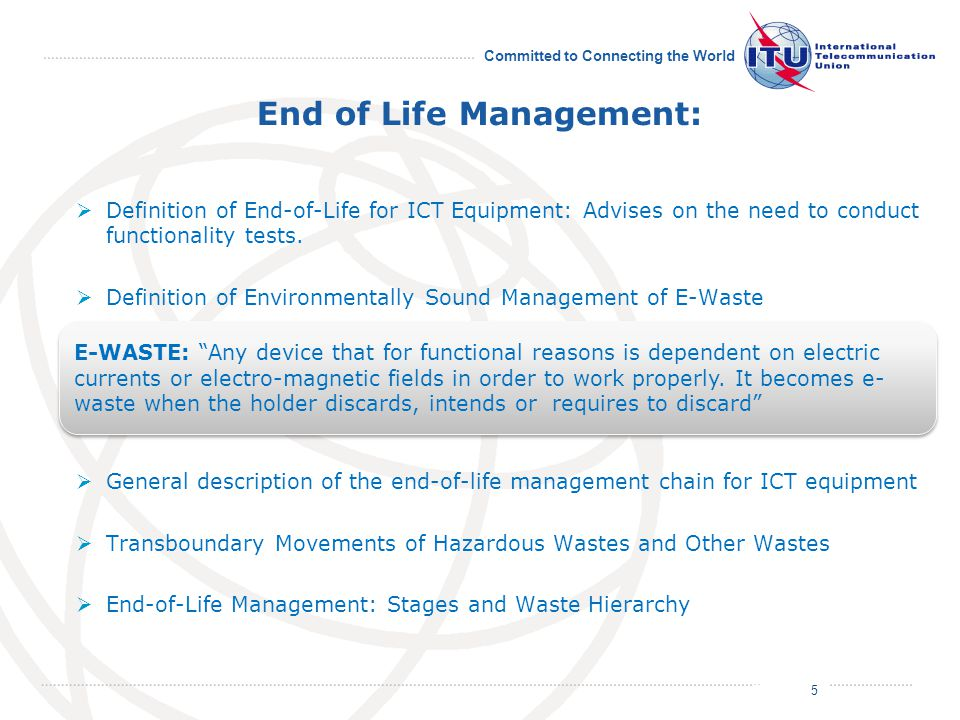 July 2011 Committed to Connecting the World End of Life Management:  Definition of End-of-Life for ICT Equipment: Advises on the need to conduct functionality tests.