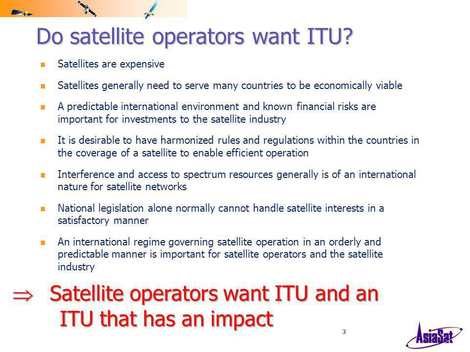 3 Do satellite operators want ITU.