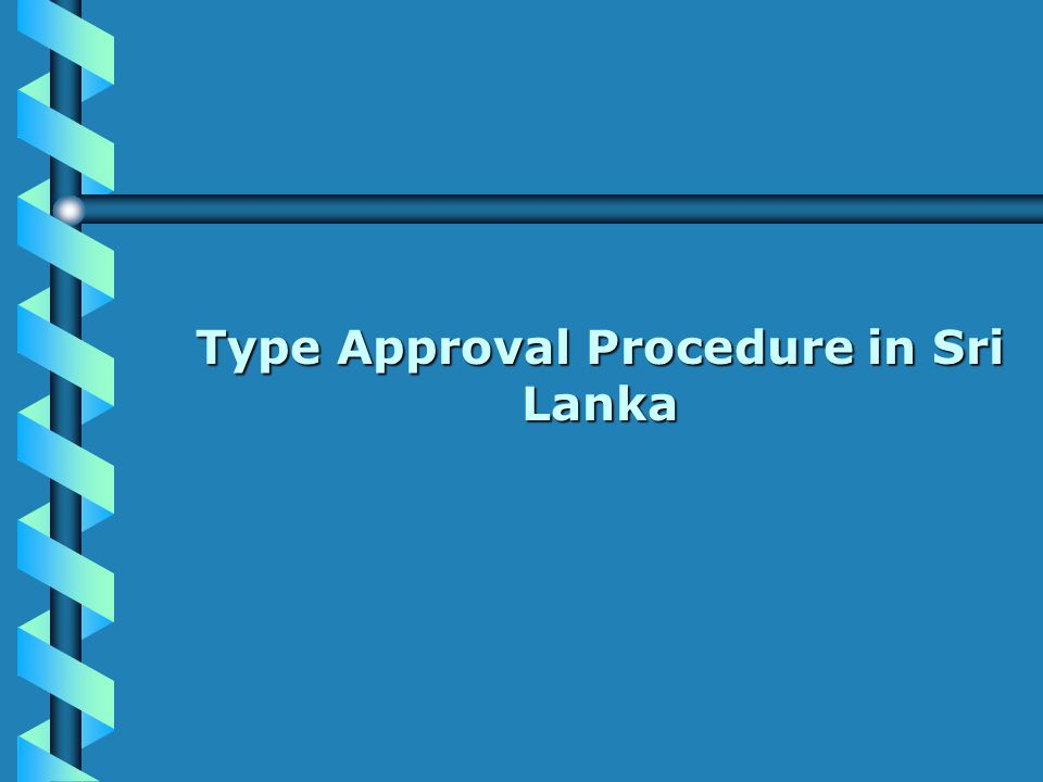 Type Approval Procedure in Sri Lanka