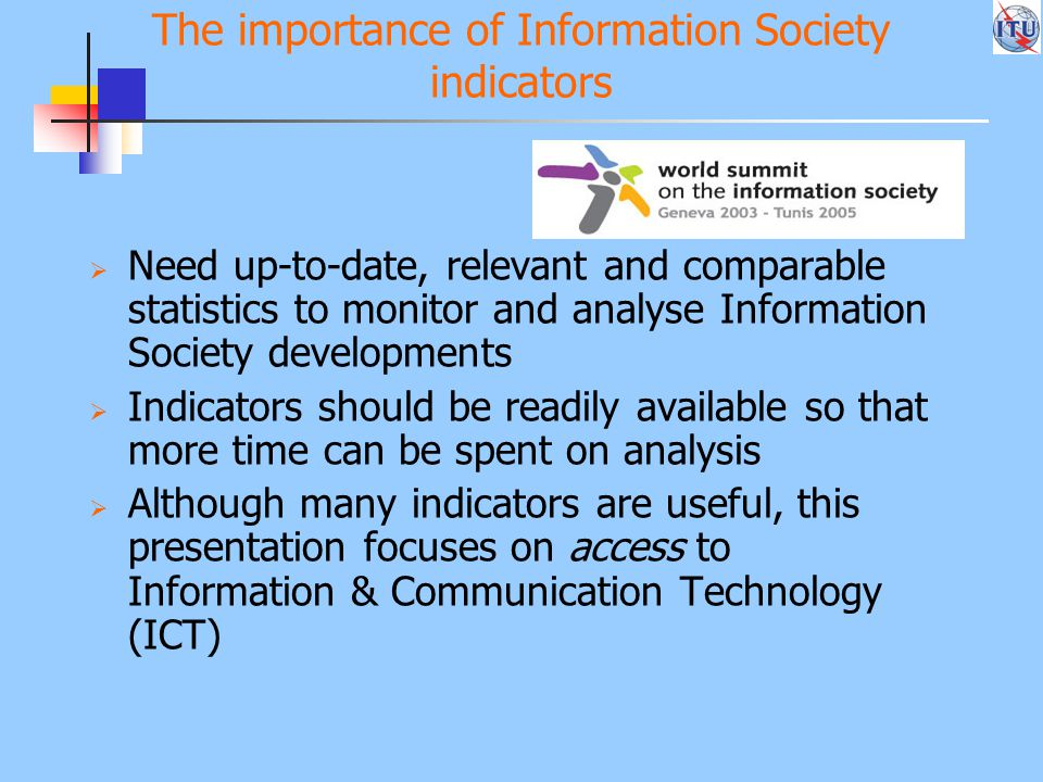 Sources of Information Society indicators  Telecom ministries and regulators  National statistical offices  Telecom operators  Market research firms