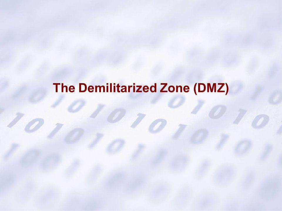 The Demilitarized Zone (DMZ)