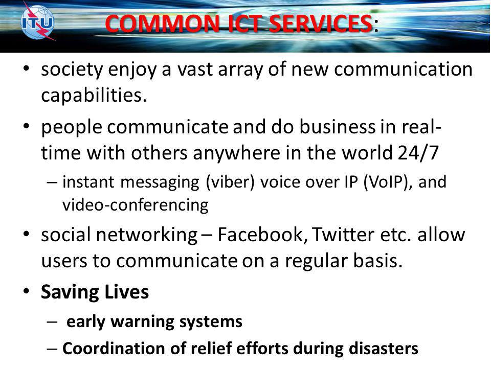 COMMON ICT SERVICES COMMON ICT SERVICES: society enjoy a vast array of new communication capabilities.