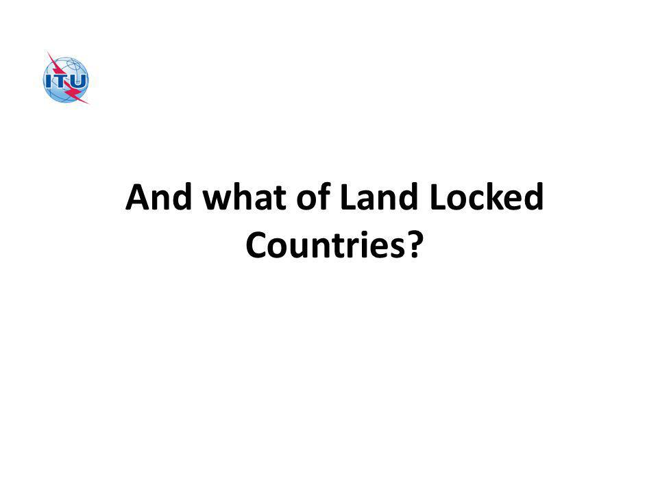 And what of Land Locked Countries?