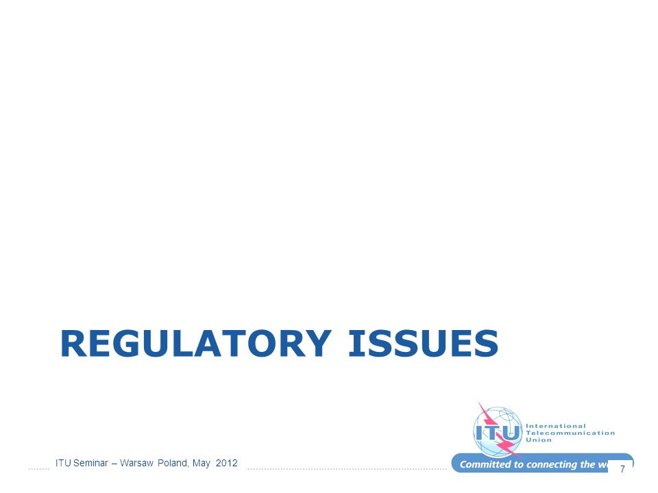 ITU Seminar – Warsaw Poland, May 2012 Regulatory  Enhancement of the international regulatory framework  Considerations of difficulties in Space regulations  BSS in 22 GHz Band  Impact on spectrum management from SDR, CRS, SRD  Use of free space optical links 8