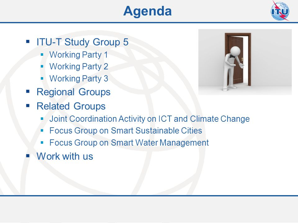 Committed to connecting the world  ITU-T Study Group 5  Working Party 1  Working Party 2  Working Party 3  Regional Groups  Related Groups  Joi