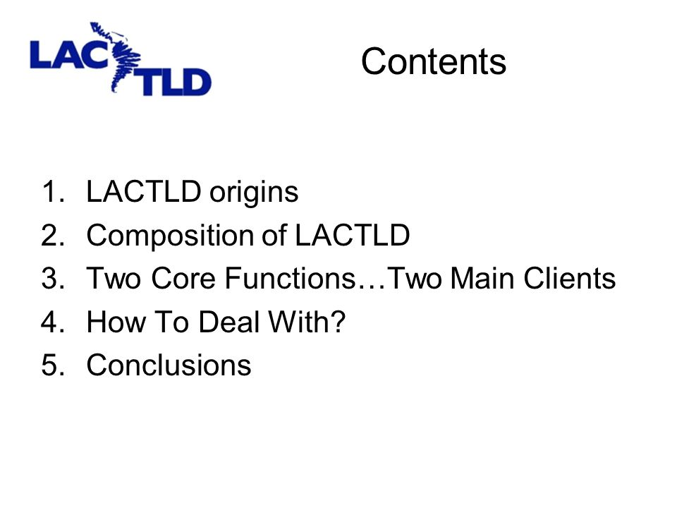 LACTLD origins It was 1998, and the Internet Forum for the White Paper meeting was held in Buenos Aires.