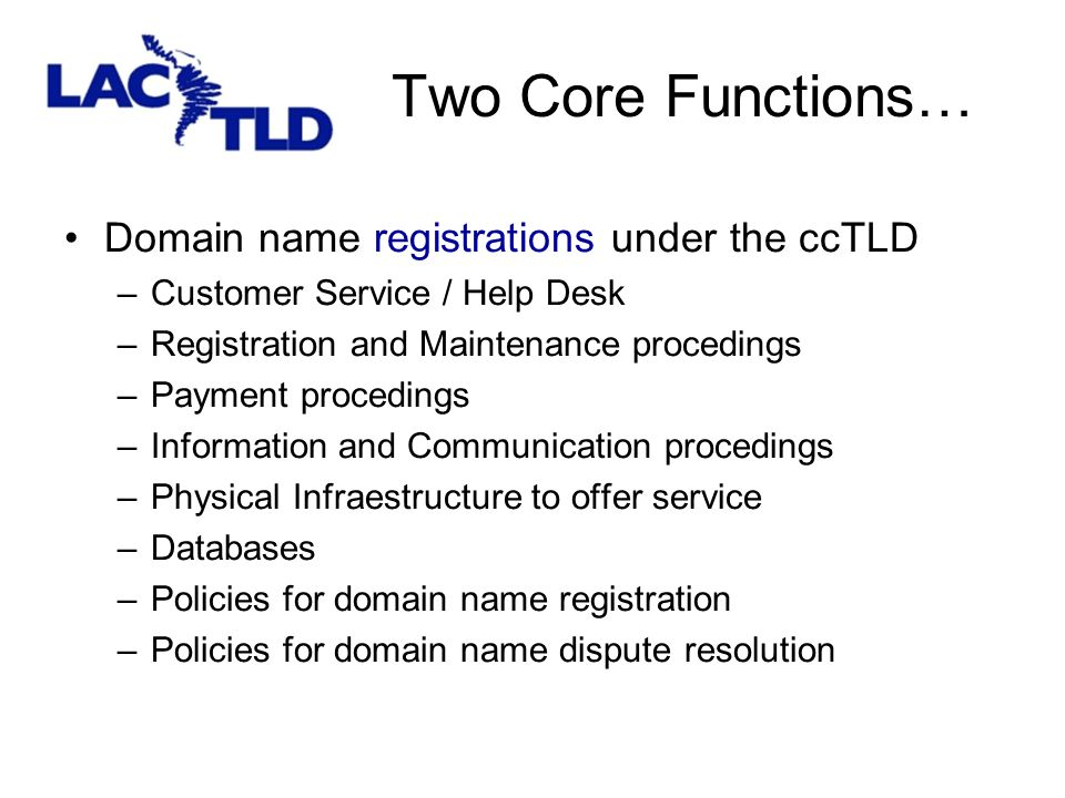 Two Core Functions… Domain name resolution services under the ccTLD.