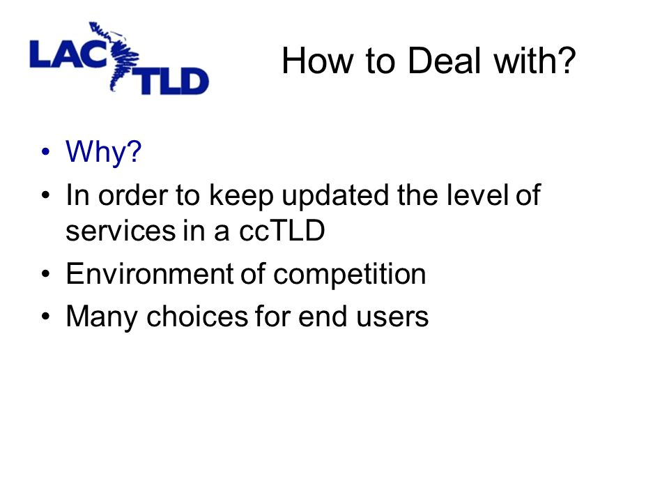Certainity and Stability Stability in the organization manager of the ccTLD and support from the LIC.