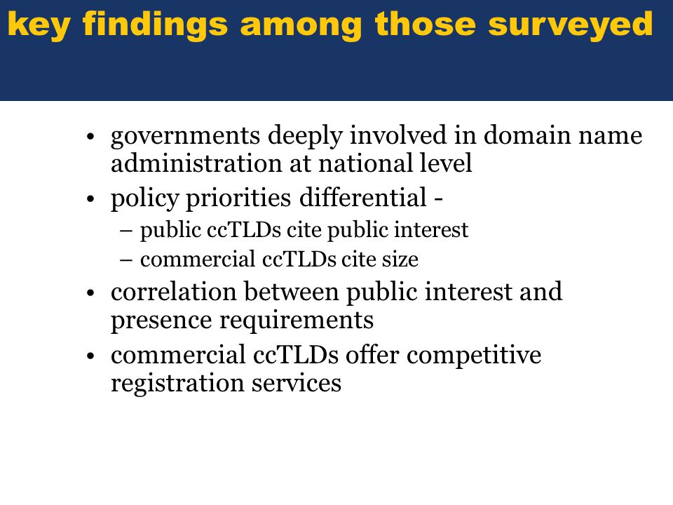 SOME TITLE governments deeply involved in domain name administration at national level policy priorities differential - –public ccTLDs cite public int