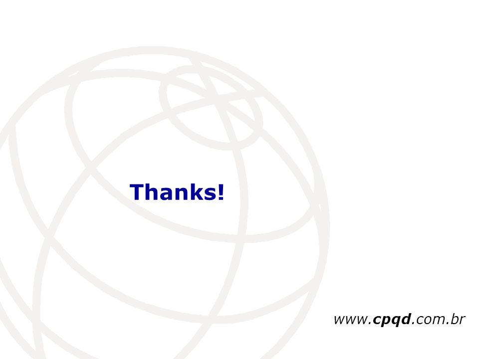 Thanks! www.cpqd.com.br