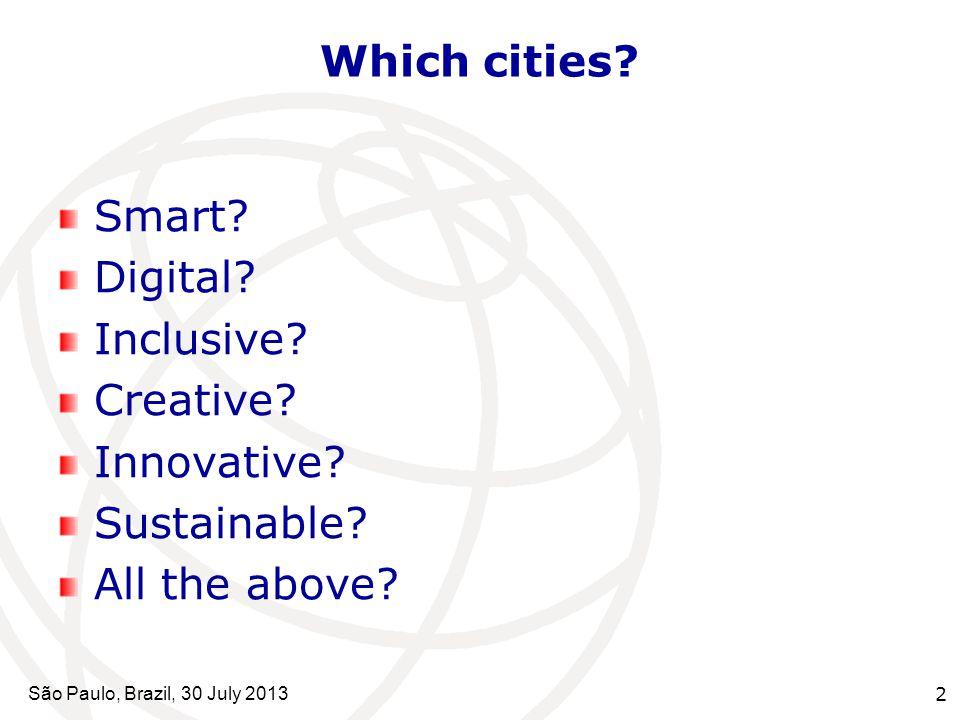 São Paulo, Brazil, 30 July 2013 2 Which cities. Smart.