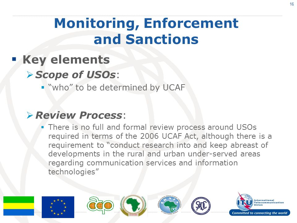 """Monitoring, Enforcement and Sanctions  Key elements  Scope of USOs:  """"who"""" to be determined by UCAF  Review Process:  There is no full and formal"""