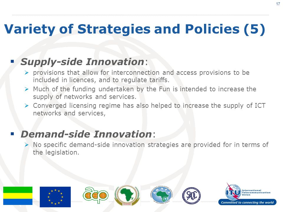 Variety of Strategies and Policies (5)  Supply-side Innovation:  provisions that allow for interconnection and access provisions to be included in l