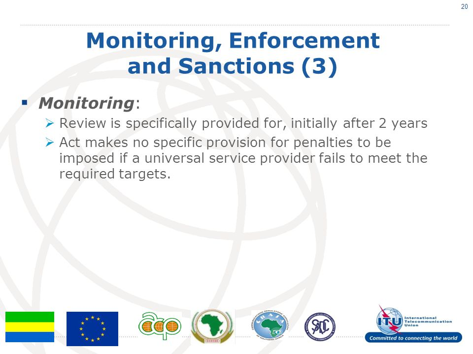 Monitoring, Enforcement and Sanctions (3)  Monitoring:  Review is specifically provided for, initially after 2 years  Act makes no specific provisi