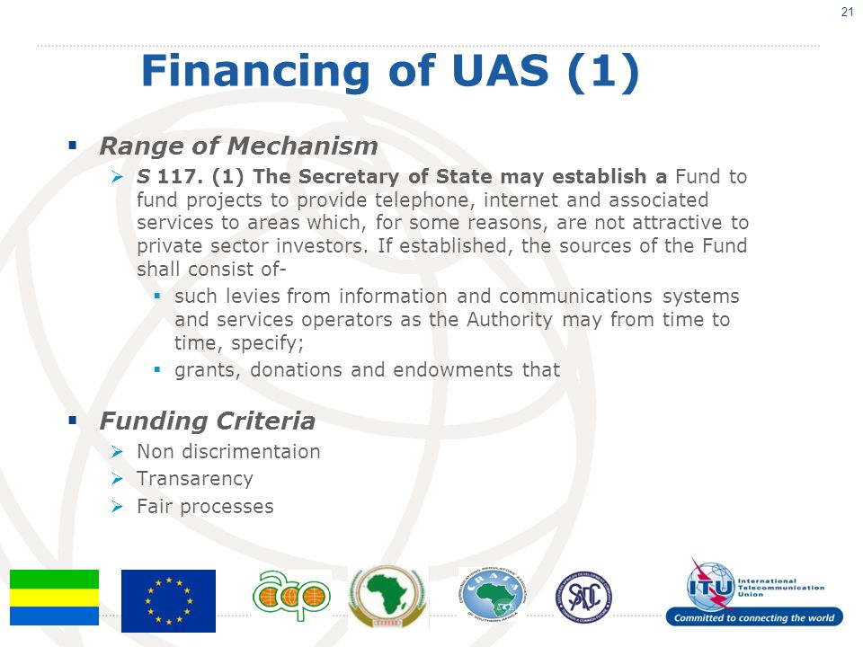 Financing of UAS (1)  Range of Mechanism  S 117. (1) The Secretary of State may establish a Fund to fund projects to provide telephone, internet and