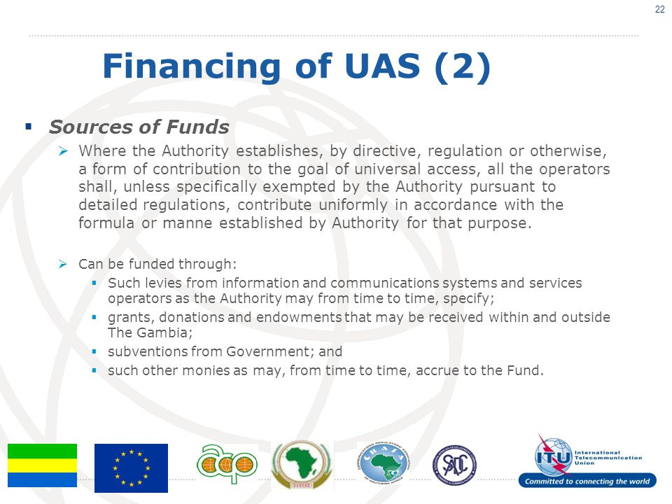 Financing of UAS (2)  Sources of Funds  Where the Authority establishes, by directive, regulation or otherwise, a form of contribution to the goal o