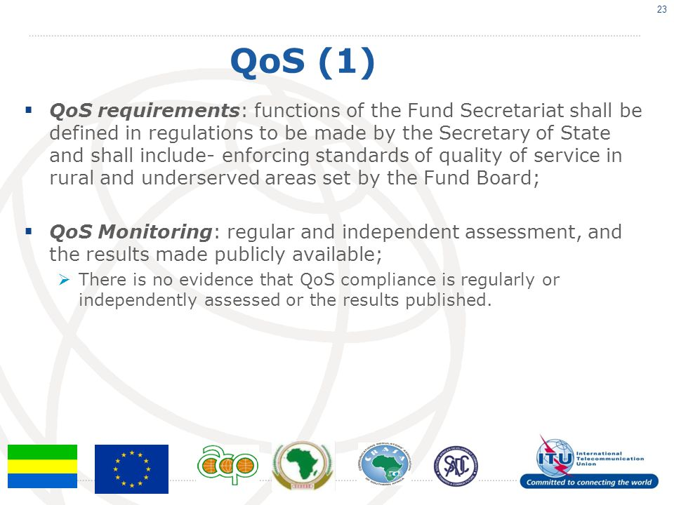 QoS (1)  QoS requirements: functions of the Fund Secretariat shall be defined in regulations to be made by the Secretary of State and shall include-