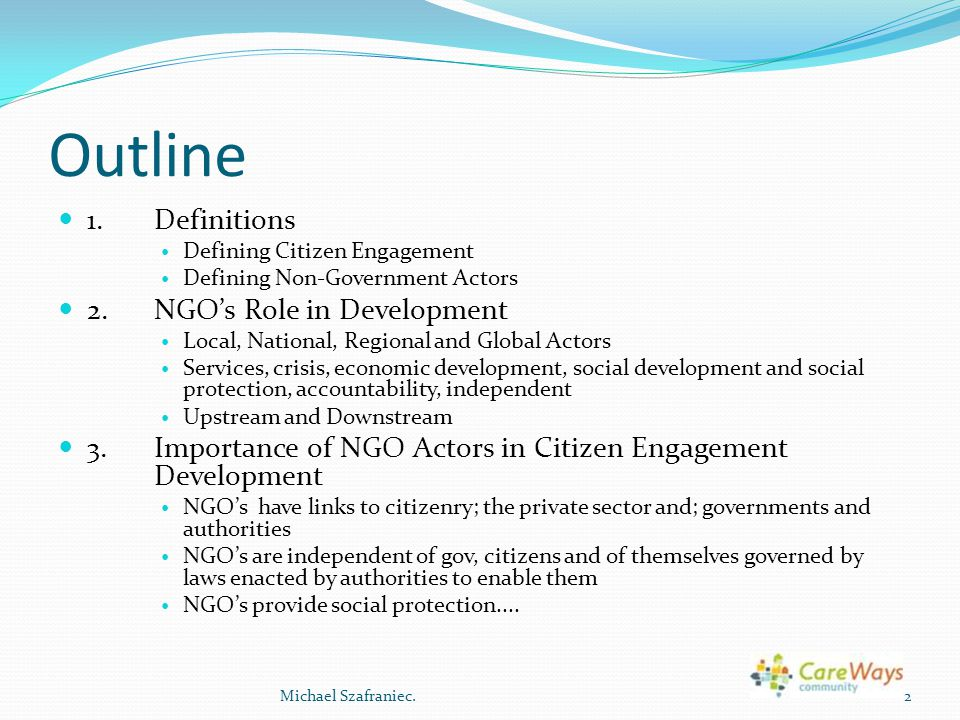 Outline 1.Definitions Defining Citizen Engagement Defining Non-Government Actors 2.
