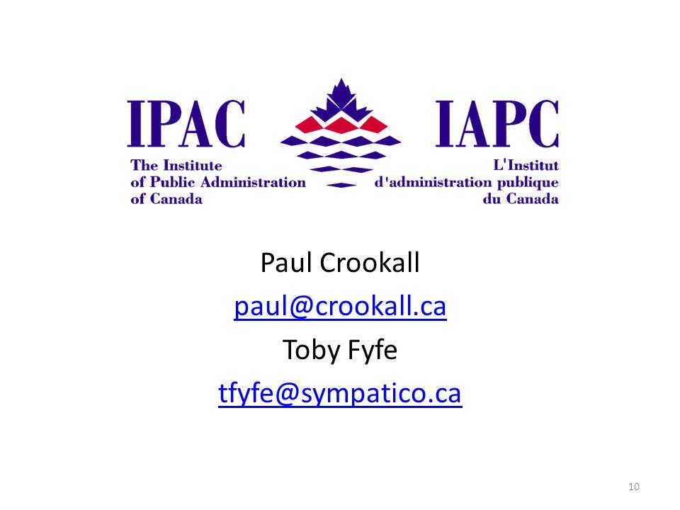 Paul Crookall paul@crookall.ca Toby Fyfe tfyfe@sympatico.ca 10