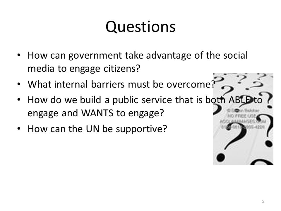 Questions How can government take advantage of the social media to engage citizens.