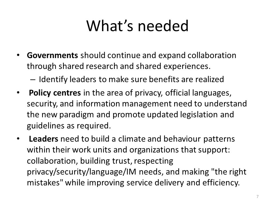 What's needed Governments should continue and expand collaboration through shared research and shared experiences.