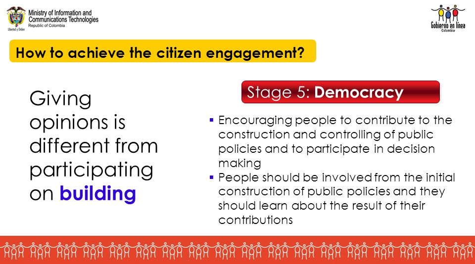 Giving opinions is different from participating on building Stage 5: Democracy Stage 5: Democracy  Encouraging people to contribute to the constructi