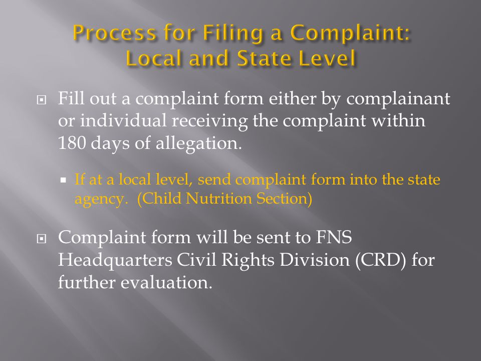  Fill out a complaint form either by complainant or individual receiving the complaint within 180 days of allegation.