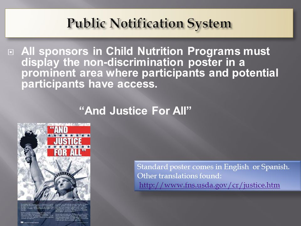  All sponsors in Child Nutrition Programs must display the non-discrimination poster in a prominent area where participants and potential participants have access.
