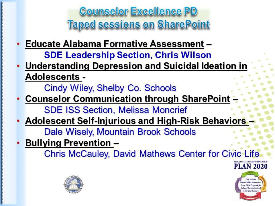 alcareerinfo.org Educate Alabama Formative Assessment –Educate Alabama Formative Assessment – SDE Leadership Section, Chris Wilson Understanding Depression and Suicidal Ideation in Adolescents -Understanding Depression and Suicidal Ideation in Adolescents - Cindy Wiley, Shelby Co.