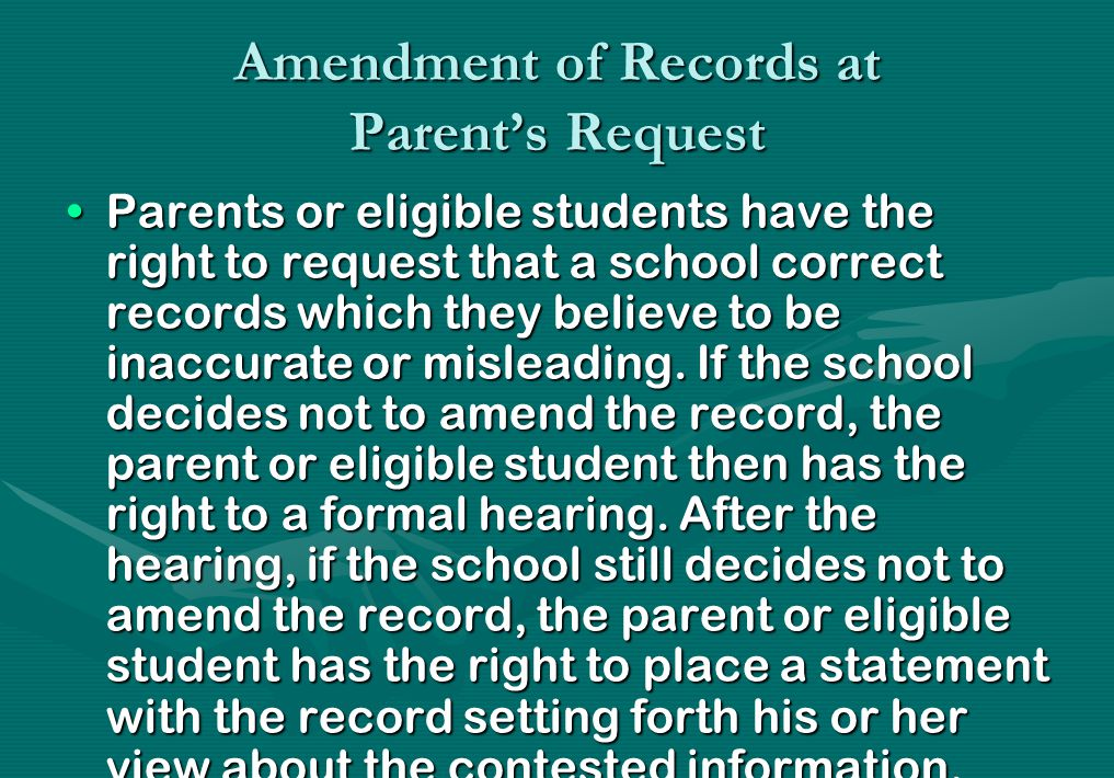 Release of Information Generally, schools must have written permission from the parent or eligible student in order to release any information from a student s education record.