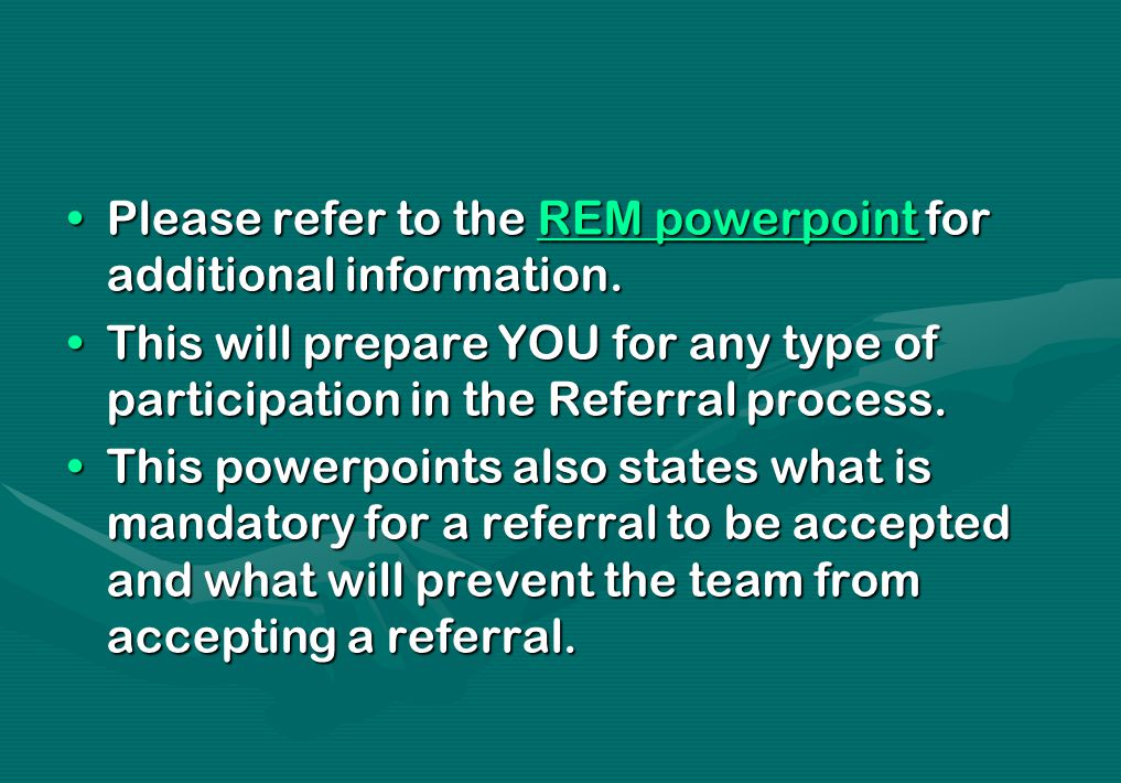 Please refer to the REM powerpoint for additional information.Please refer to the REM powerpoint for additional information.REM powerpoint REM powerpo