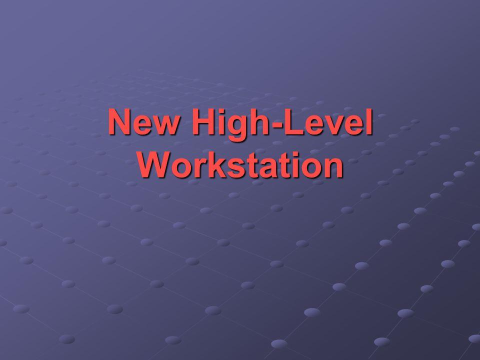 New High-Level Workstation