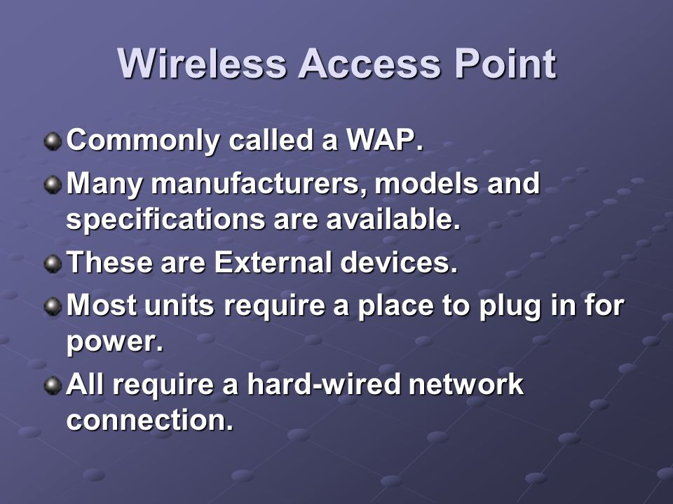 Wireless Access Point Our preferred model is the LinkSys WAP54G.