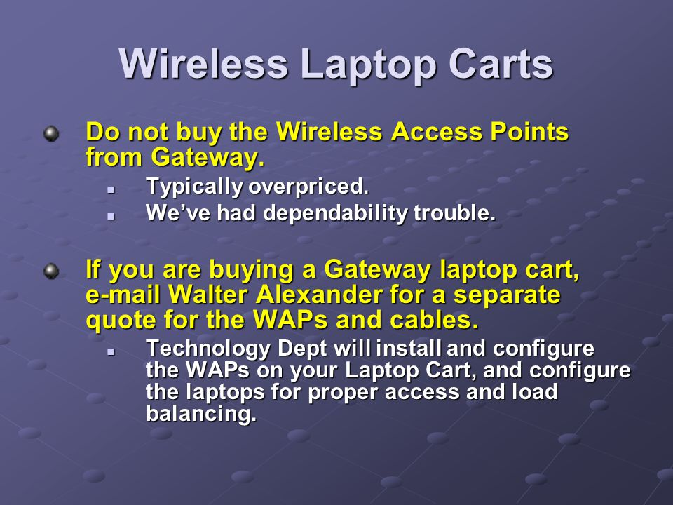 Wireless Laptop Carts Do not buy the Wireless Access Points from Gateway.