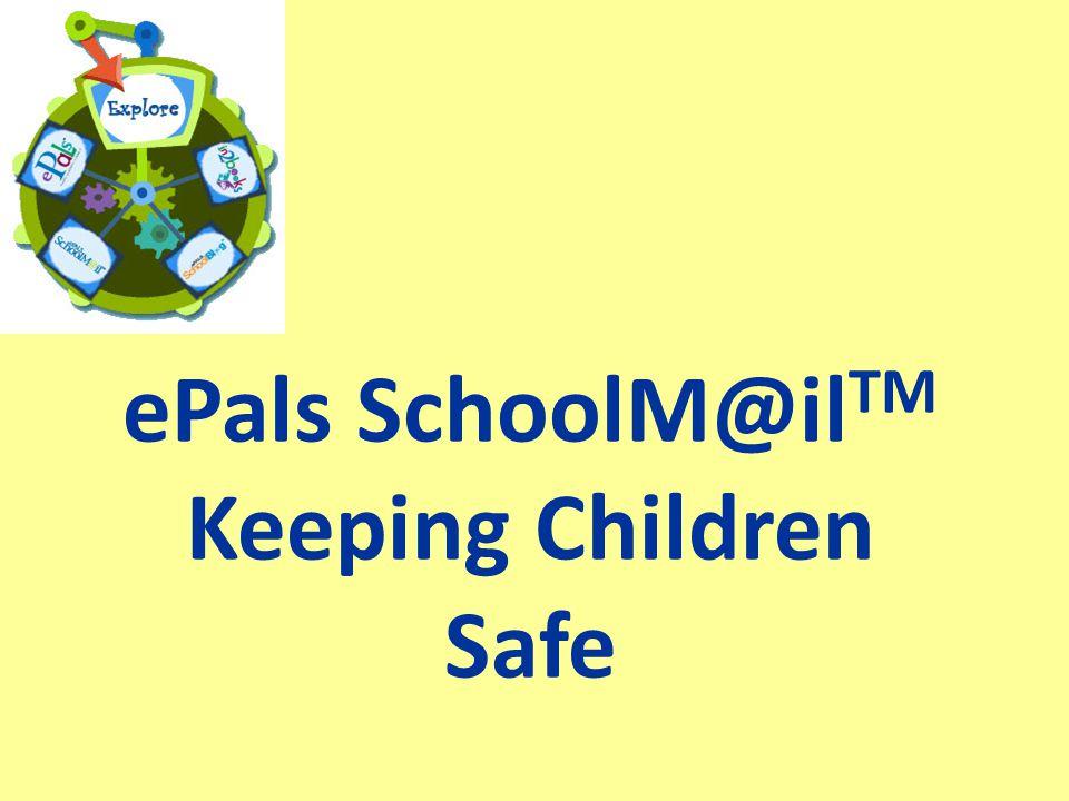 ePals SchoolM@il TM Keeping Children Safe