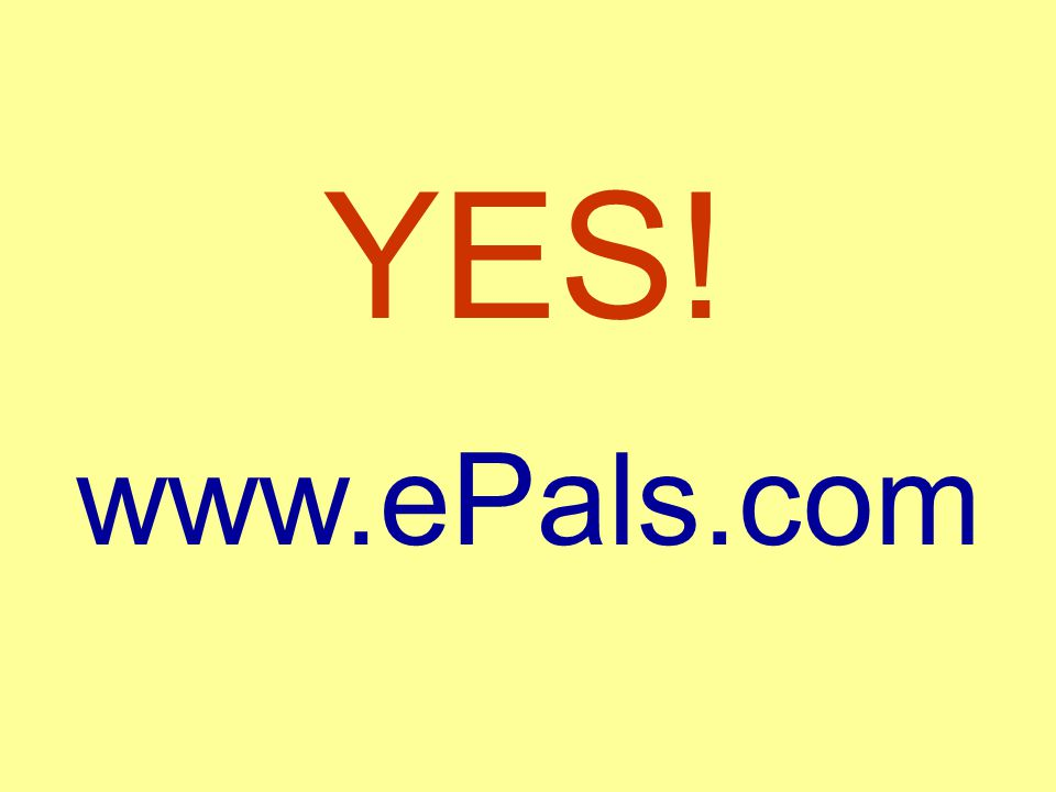 www.ePals.com YES!