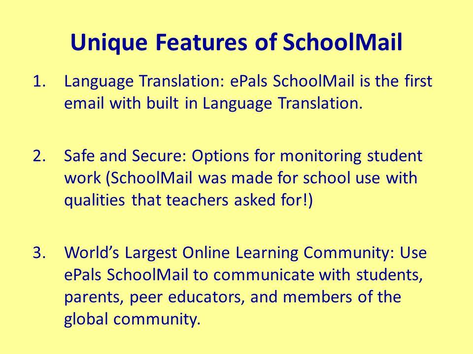 Unique Features of SchoolMail: 1. Language Translation