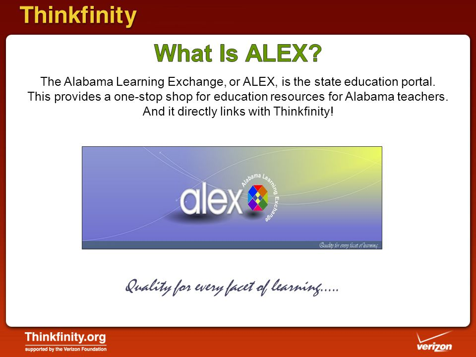 The Alabama Learning Exchange, or ALEX, is the state education portal.