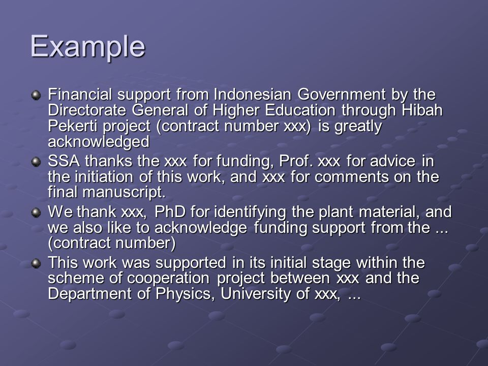 Example Financial support from Indonesian Government by the Directorate General of Higher Education through Hibah Pekerti project (contract number xxx