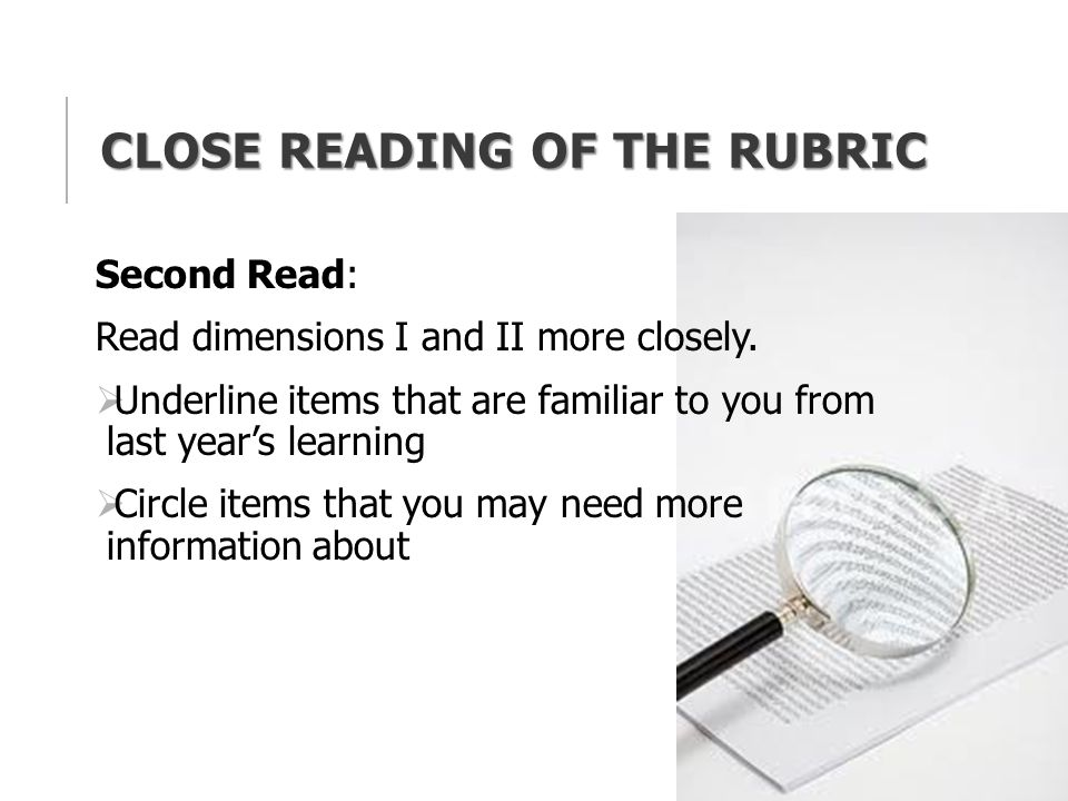 CLOSE READING OF THE RUBRIC Second Read: Read dimensions I and II more closely.