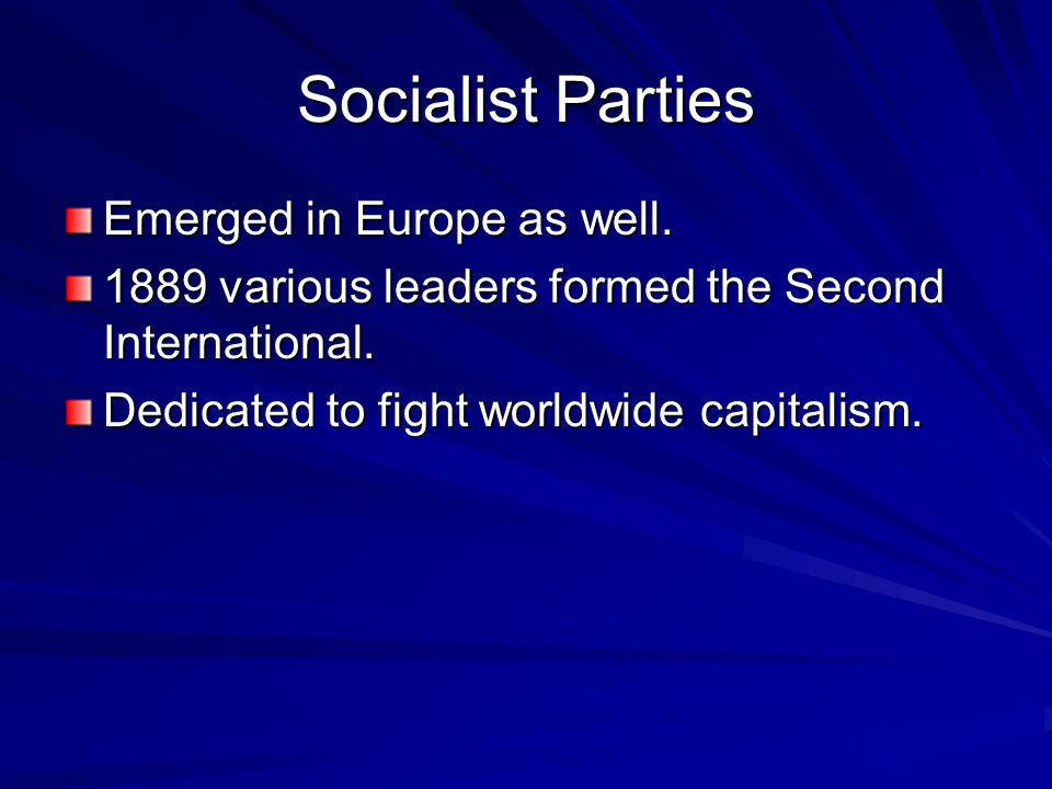 Socialist Parties German Social Democratic Party (SPD), 1875, was the most important working class party. Worked to pass laws for improving conditions