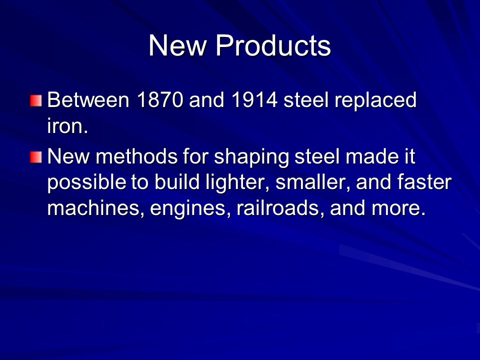 The Second Industrial Revolution The new industrial frontiers of the 1800s: –Steel –Chemicals –Electricity –Oil