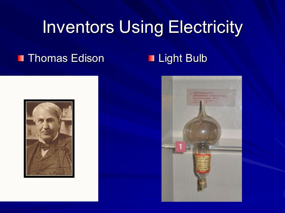 Inventors Using Electricity Thomas Edison Light Bulb